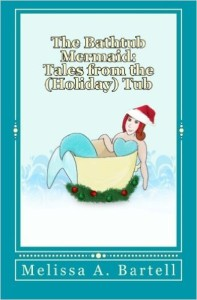 The Bathtub Mermaid: Tales from the Holiday Tub
